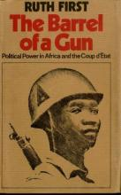 The Barrel of a Gun | Ruth First Papers